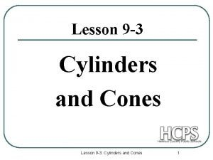 Lesson 9 3 Cylinders and Cones Lesson 9