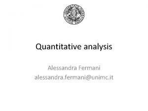 Quantitative analysis Alessandra Fermani alessandra fermaniunimc it Variables