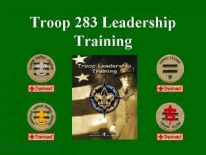 Troop 283 Leadership Training BSA Troop Leadership Training
