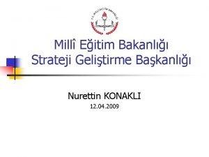 Mill Eitim Bakanl Strateji Gelitirme Bakanl Nurettin KONAKLI