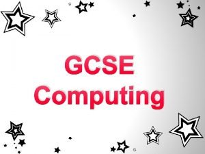 GCSE Computing Course Aims This course will help