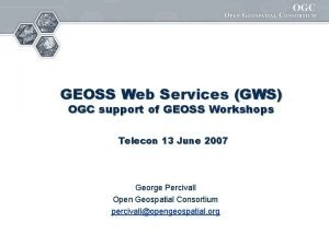 GEOSS Web Services GWS OGC support of GEOSS