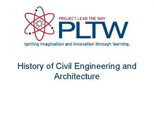 History of Civil Engineering and Architecture Definitions Civil