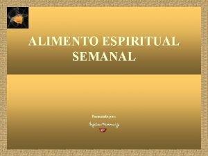 ALIMENTO ESPIRITUAL SEMANAL Formatado por PODER TRANSFORMADOR leia