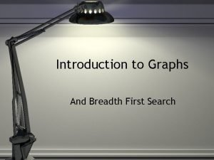 Introduction to Graphs And Breadth First Search Graphs