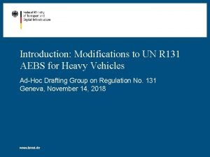 Introduction Modifications to UN R 131 AEBS for