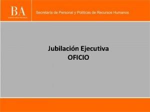 Jubilacin Ejecutiva OFICIO A travs del Decreto 43113