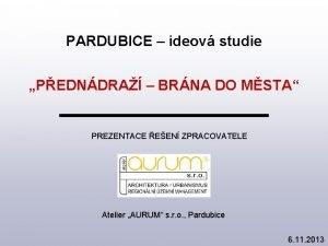 PARDUBICE ideov studie PEDNDRA BRNA DO MSTA PREZENTACE