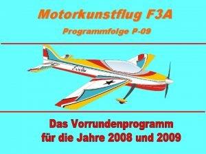 Motorkunstflug F 3 A Programmfolge P09 Startvorgang wird