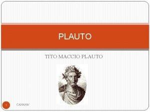 PLAUTO TITO MACCIO PLAUTO 1 CANANA Biografia Nato