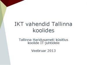 IKT vahendid Tallinna koolides Tallinna Haridusameti ksitlus koolide