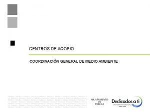 CENTROS DE ACOPIO COORDINACIN GENERAL DE MEDIO AMBIENTE
