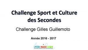 Challenge Sport et Culture des Secondes Challenge Gilles
