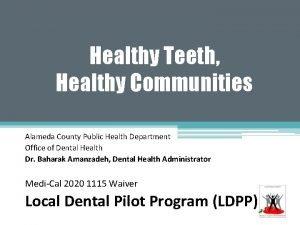 Healthy Teeth Healthy Communities Alameda County Public Health