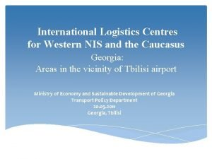 International Logistics Centres for Western NIS and the