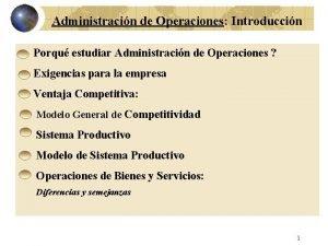 Administracin de Operaciones Introduccin Porqu estudiar Administracin de