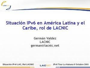 Situacin IPv 6 en Amrica Latina y el