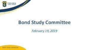 Bond Study Committee February 19 2019 Bond Study