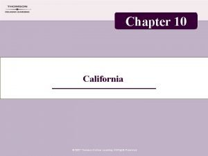 Chapter 10 California 2007 Thomson Delmar Learning All