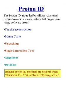 Proton ID The Proton ID group led by