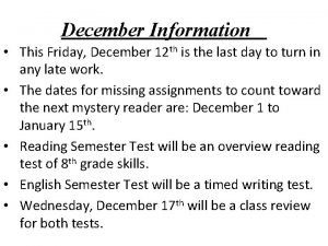 December Information This Friday December 12 th is