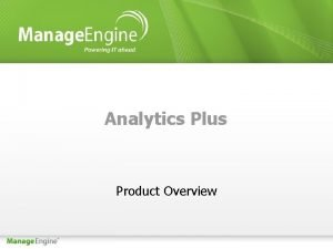 Analytics Plus Product Overview Introduction Analytics Plus is