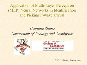Application of MultiLayer Perceptron MLP Neural Networks in