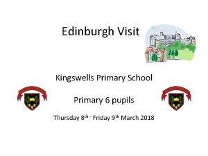 Edinburgh Visit Kingswells Primary School Primary 6 pupils