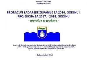REPUBLIKA HRVATSKA ZADARSKA UPANIJA PRORAUN ZADARSKE UPANIJE ZA