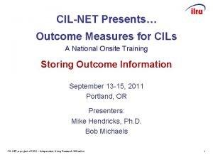 CILNET Presents Outcome Measures for CILs A National