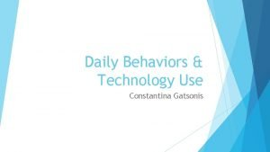 Daily Behaviors Technology Use Constantina Gatsonis Daily Behaviors