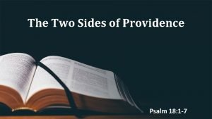 The Two Sides of Providence Psalm 18 1