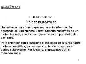 SECCIN 3 10 FUTUROS SOBRE NDICES BURSATILES Un