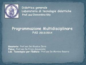 Didattica generale Laboratorio di tecnologie didattiche Prof ssa