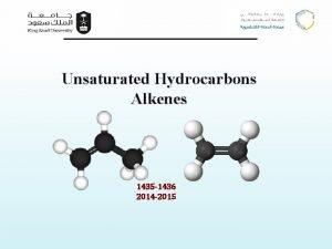 Unsaturated Hydrocarbons Alkenes 1435 1436 2014 2015 Alkenes
