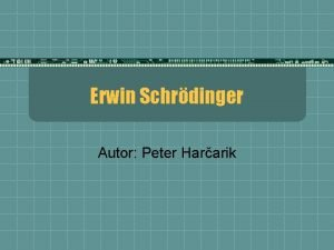 Erwin Schrdinger Autor Peter Hararik Erwin Schrdinger t