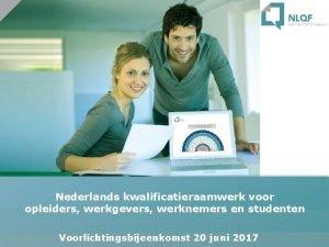 Nederlands kwalificatieraamwerk voor opleiders werkgevers werknemers en studenten