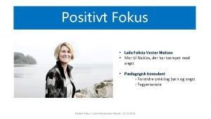 Positivt Fokus Laila Felicia Vester Nielsen Mor til