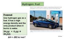Hydrogen Fuel Proposal Use hydrogen gas as a