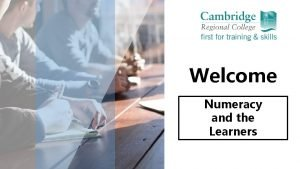 Welcome Numeracy and the Learners Welcome Back Session