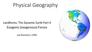 Physical Geography Landforms The Dynamic Earth Part II