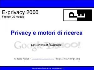 Eprivacy 2006 Firenze 20 maggio Privacy e motori