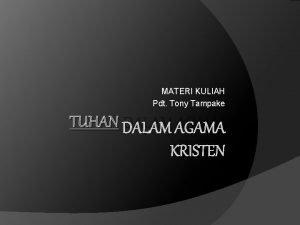 MATERI KULIAH Pdt Tony Tampake TUHAN DALAM AGAMA