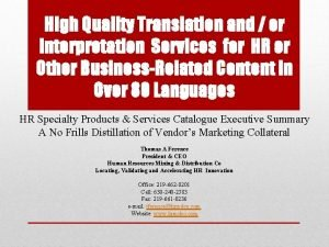 High Quality Translation and or Interpretation Services for