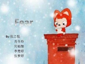 What is fear by What is fear Fear