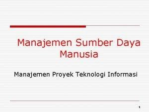 Manajemen Sumber Daya Manusia Manajemen Proyek Teknologi Informasi