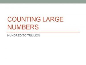COUNTING LARGE NUMBERS HUNDRED TO TRILLION HUNDRED NUMBER