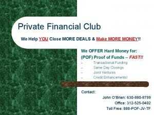Private Financial Club We Help YOU Close MORE
