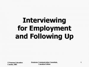 Interviewing for Employment and Following Up Pearson Education