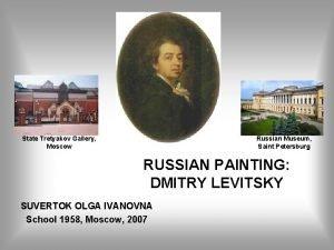 State Tretyakov Gallery Moscow Russian Museum Saint Petersburg